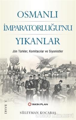 Osmanlı İmparatorluğu'nu Yıkanlar