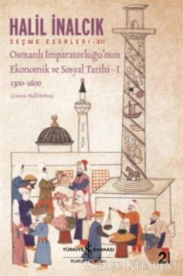 Osmanlı İmparatorluğu'nun Ekonomik ve Sosyal Tarihi - 1