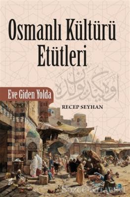 Recep Seyhan - Osmanlı Kültürü Etütleri | Sözcü Kitabevi