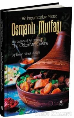 Osmanlı Mutfağı - Bir İmparatorluk Mirası / The Legacy of An Empire: The Ottoman Cuisine / El-Mirasü'l-İmbaratoriyye: El-matbahü'l-Osmaniyye