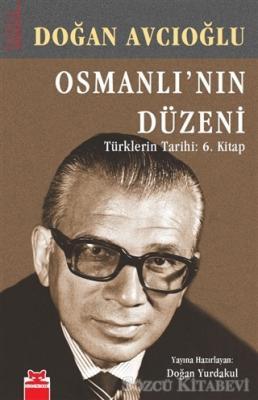 Osmanlı'nın Düzeni - Türklerin Tarihi: 6. Kitap