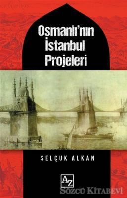 Osmanlı'nın İstanbul Projeleri