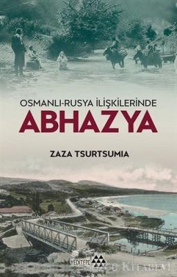 Zaza Tsurtsumia - Osmanlı-Rusya İlişkilerinde Abhazya | Sözcü Kitabevi