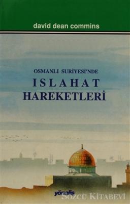 David Dean Commins - Osmanlı Suriyesi'nde Islahat Hareketleri | Sözcü Kitabevi
