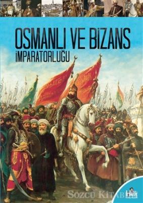 Kolektif - Osmanlı ve Bizans İmparatorluğu | Sözcü Kitabevi