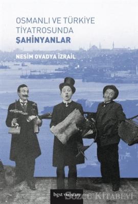 Osmanlı ve Türkiye Tiyatrosunda Şahinyanlar