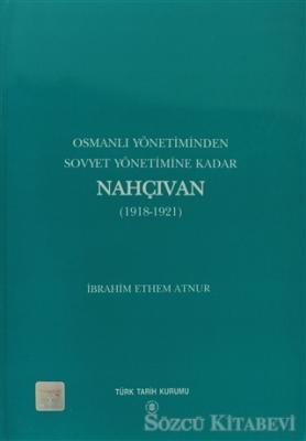 Osmanlı Yönetiminden Sovyet Yönetimine Kadar Nahçıvan