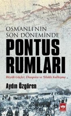 Osmanlı'nın Son Döneminde Pontus Rumları