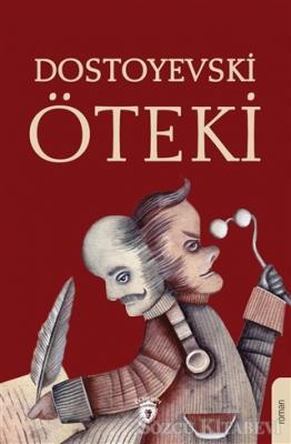Fyodor Mihayloviç Dostoyevski - Öteki | Sözcü Kitabevi