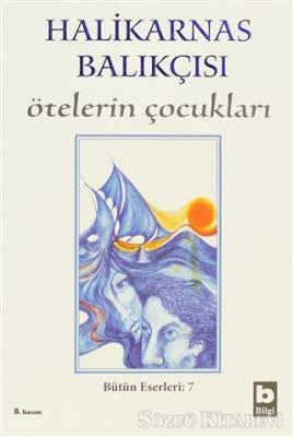 Cevat Şakir Kabaağaçlı (Halikarnas Balıkçısı) - Ötelerin Çocukları Bütün Eserleri 7 | Sözcü Kitabevi