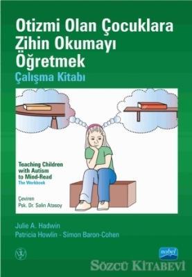 Otizmi Olan Çocuklara Zihin Okumayı Öğretmek - Çalışma Kitabı