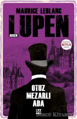 Maurice Leblanc - Otuz Mezarlı Ada - Arsen Lupen | Sözcü Kitabevi