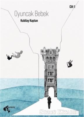 Kubilay Kaptan - Oyuncak Bebek - Cilt 1 | Sözcü Kitabevi