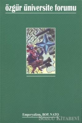 Kolektif - Özgür Üniversite Forumu Sayı: 24 Emperyalizm, Bop, Nato   Sözcü Kitabevi