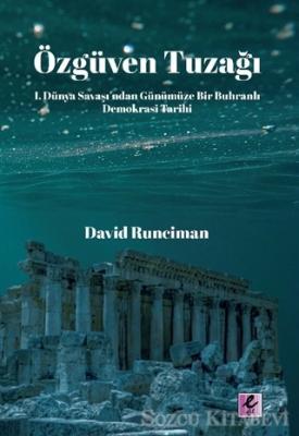 David Runciman - Özgüven Tuzağı | Sözcü Kitabevi