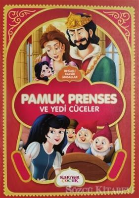 Pamuk Prenses ve Yedi Cüceler - Resimli Klasik Masallar