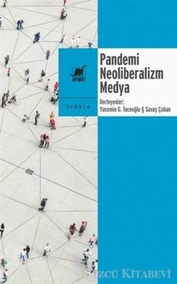 Derviş Aydın Akkoç - Pandemi Neoliberalizm Medya | Sözcü Kitabevi
