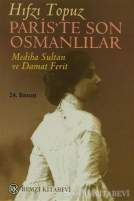 Paris'te Son Osmanlılar Mediha Sultan ve Damat Ferit
