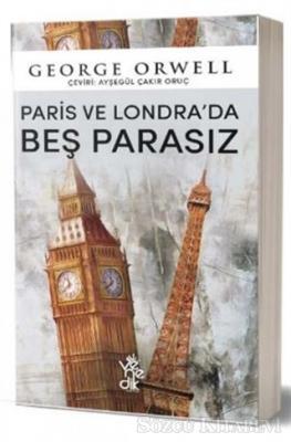 George Orwell - Paris ve Londra'da Beş Parasız | Sözcü Kitabevi