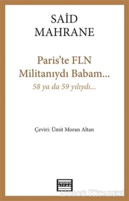 Paris'te FLN Militanıydı Babam