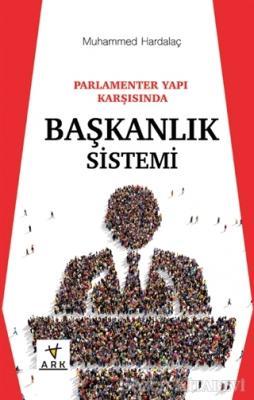 Parlamenter Yapı Karşısında Başkanlık Sistemi