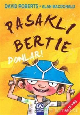 Pasaklı Bertie  Donlar!