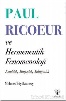 Paul Ricoeur ve Hermeneutik Fenomenoloji