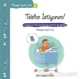 Pedagojik Öyküler Dizisi 27- Telefon İstiyorum!