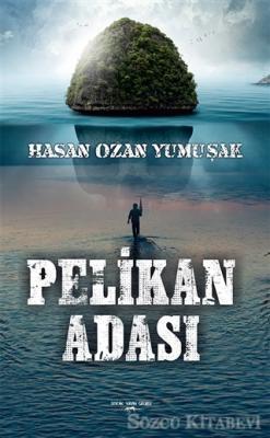 Hasan Ozan Yumuşak - Pelikan Adası | Sözcü Kitabevi