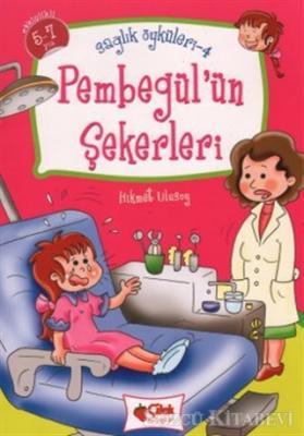 Pembegül'ün Şekerleri - Sağlık Öyküleri 4