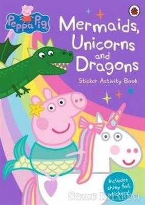 Peppa Pig: Mermaids, Unicorns and Dragons -Sticker Activity Book