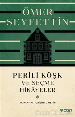 Ömer Seyfettin - Perili Köşk ve Seçme Hikayeler (Açıklamalı Orijinal Metin) | Sözcü Kitabevi