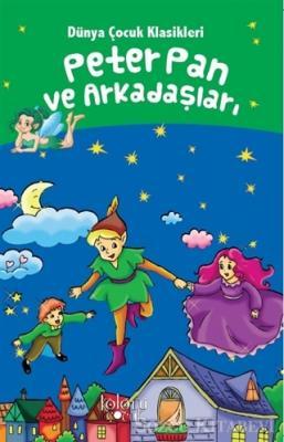 Peter Pan ve Arkadaşları - Dünya Çocuk Klasikleri