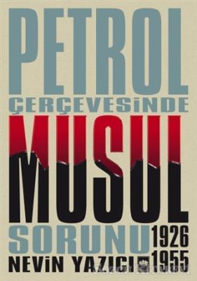 Petrol Çerçevesinde Musul Sorunu (1926-1955)
