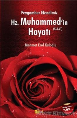 Peygamber Efendimiz Hz. Muhammed'in Hayatı