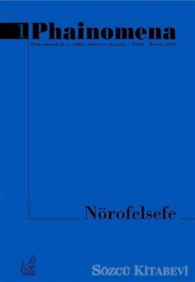 Phainomena Fenomenoloji ve Zihin Felsefesi Dergisi Sayı: 1 Ocak - Nisan 2020