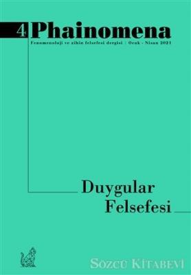 Kolektif - Phainomena Fenomenoloji ve Zihin Felsefesi Dergisi Sayı: 4 Ocak - Nisan 2021 | Sözcü Kitabevi