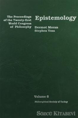 Epistemology - The Proceedings of the Twenty-first World Congress of Philosophy Volume 6