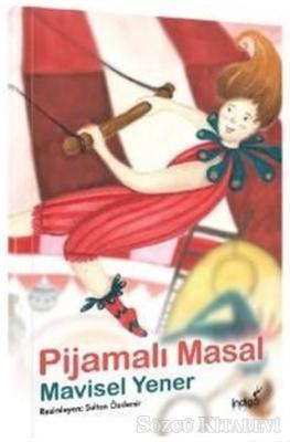 Mavisel Yener - Pijamalı Masal - Masal Kulübü Serisi | Sözcü Kitabevi