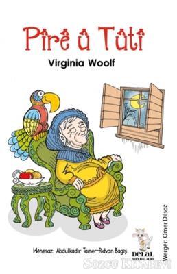 Virginia Woolf - Pire Ü Tüti | Sözcü Kitabevi