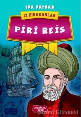 Piri Reis - İz Bırakanlar