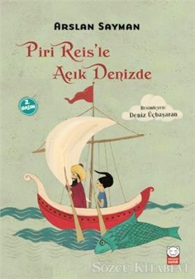Arslan Sayman - Piri Reis'le Açık Denizde   Sözcü Kitabevi