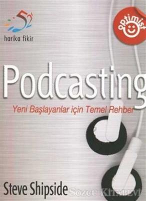 Podcasting Yeni Başlayanlar İçin Temel Rehber