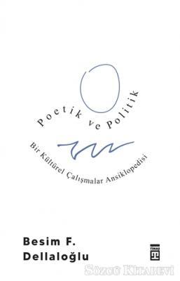 Besim F. Dellaloğlu - Poetik ve Politik | Sözcü Kitabevi