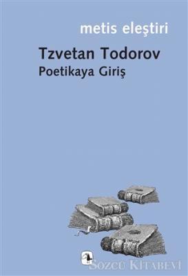 Tzvetan Todorov - Poetikaya Giriş | Sözcü Kitabevi