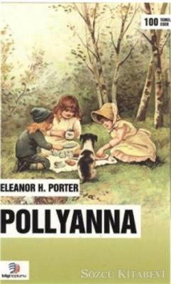Eleanor H. Porter - Pollyanna | Sözcü Kitabevi