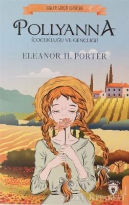 Eleanor H.Porter - Pollyanna | Sözcü Kitabevi