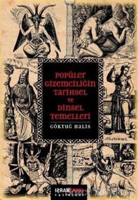 Göktuğ Halis - Popüler Gizemciliğin Tarihsel ve Dinsel Temelleri | Sözcü Kitabevi