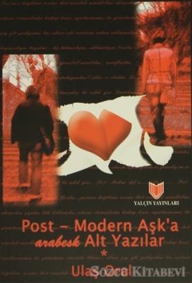 Post - Modern Aşk'a Arabesk Alt Yazılar (1. Hamur)