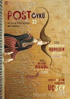 Post Öykü İki Aylık Öykü Dergisi Sayı: 33 Mart - Nisan 2020